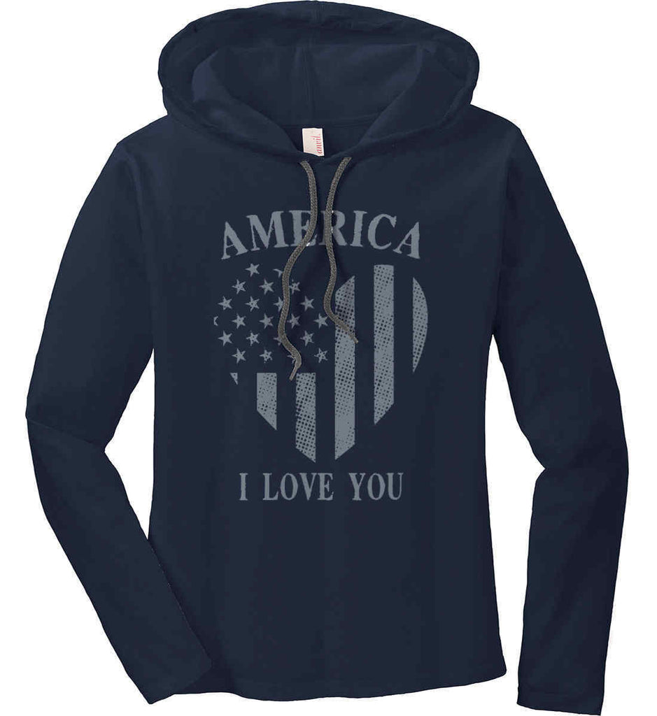 America I Love You Women's: Anvil Ladies' Long Sleeve T-Shirt Hoodie.-3
