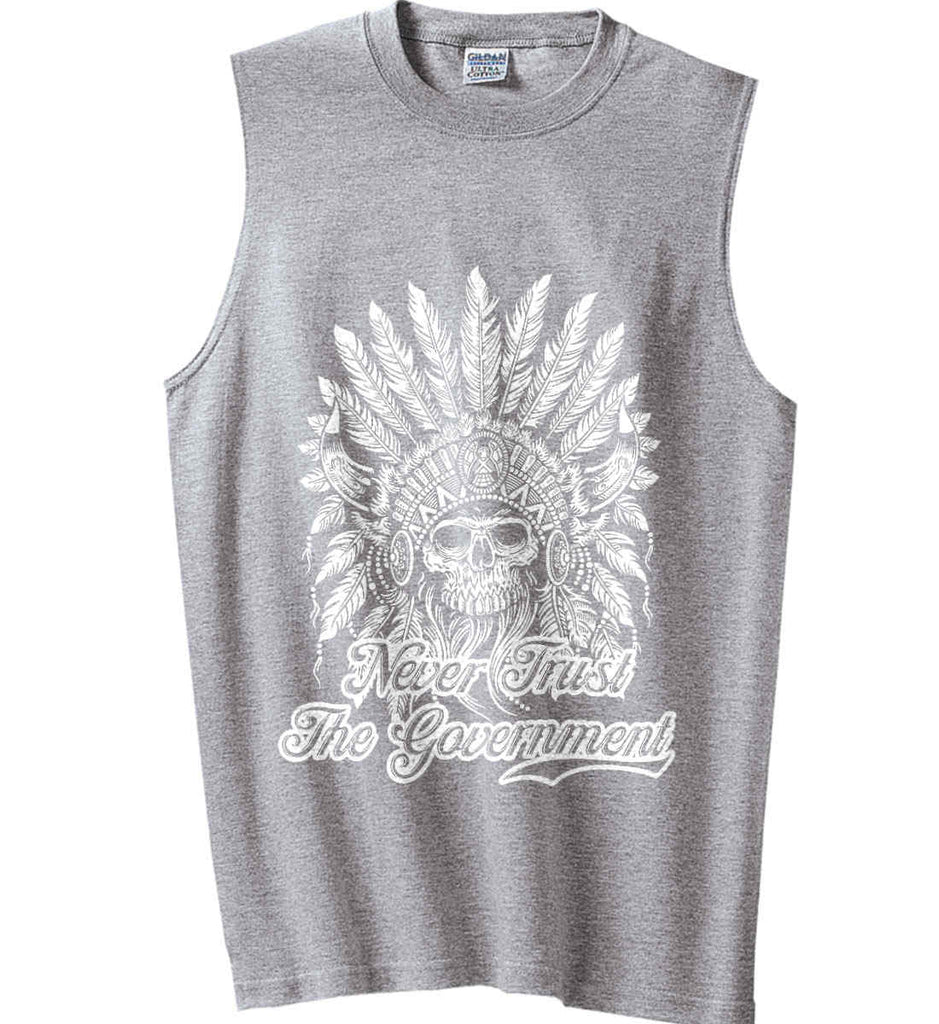 Never Trust the Government. Indian Skull. White Print. Gildan Men's Ultra Cotton Sleeveless T-Shirt.-1