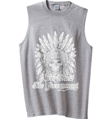 Never Trust the Government. Indian Skull. White Print. Gildan Men's Ultra Cotton Sleeveless T-Shirt.