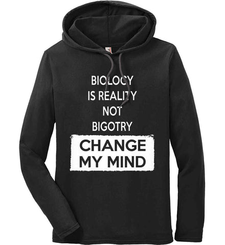Biology Is Reality Not Bigotry - Change My Mind. Anvil Long Sleeve T-Shirt Hoodie.