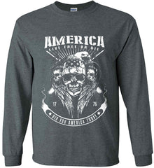 Did you America Today. 1776. Live Free or Die. Skull. White Print. Gildan Ultra Cotton Long Sleeve Shirt.