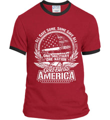 All Gave Some, Some Gave All. God Bless America. White Print. Port and Company Ringer Tee.