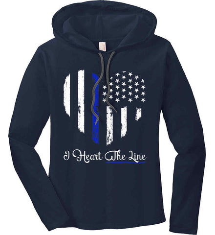I Heart the Blue Line. Pro-Police. Women's: Anvil Ladies' Long Sleeve T-Shirt Hoodie.