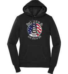 Don't Tread on Me: Red, White and Blue. Live Free or Die. Women's: Sport-Tek Ladies Pullover Hooded Sweatshirt.