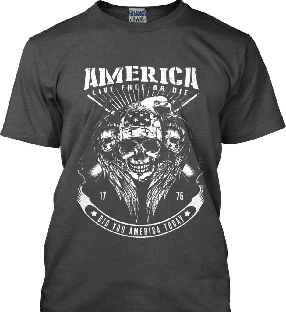 Did you America Today. 1776. Live Free or Die. Skull. White Print. Gildan Ultra Cotton T-Shirt.-1