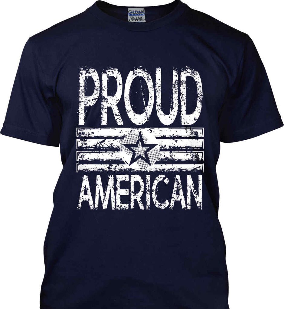 Proud American. Loud and Proud. White Print. Gildan Ultra Cotton T-Shirt.-5