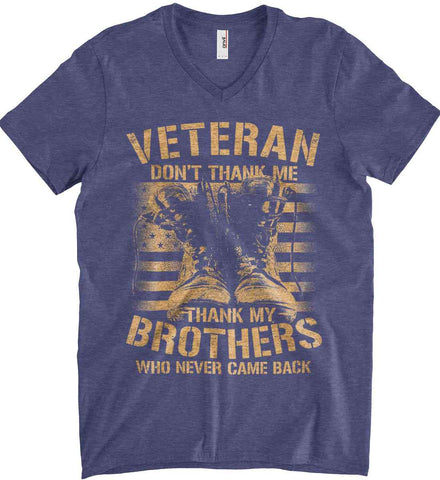 Veteran - Thank My Brothers Who Never Came Back. Anvil Men's Printed V-Neck T-Shirt.