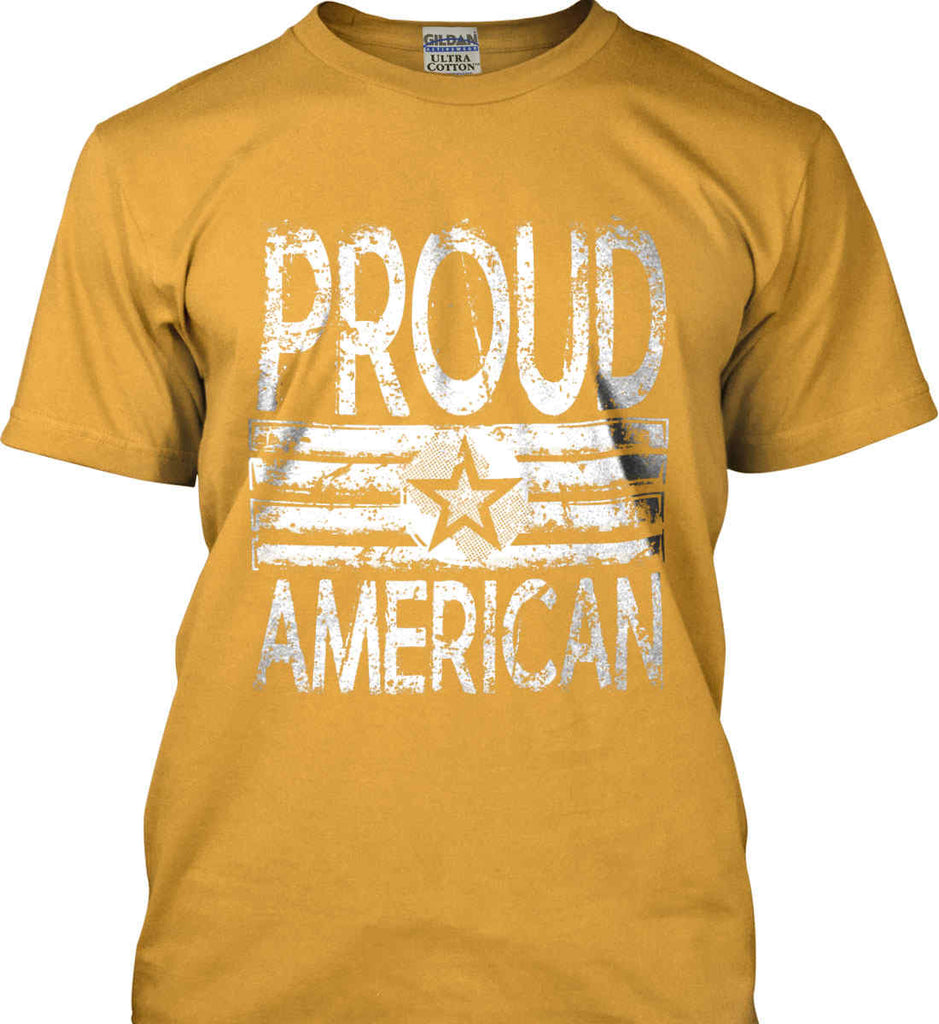 Proud American. Loud and Proud. White Print. Gildan Ultra Cotton T-Shirt.-6