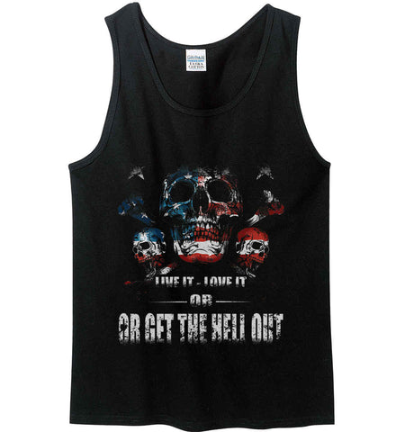 American Skull. Live it. Love it. Or Get The Hell Out. Gildan 100% Cotton Tank Top.