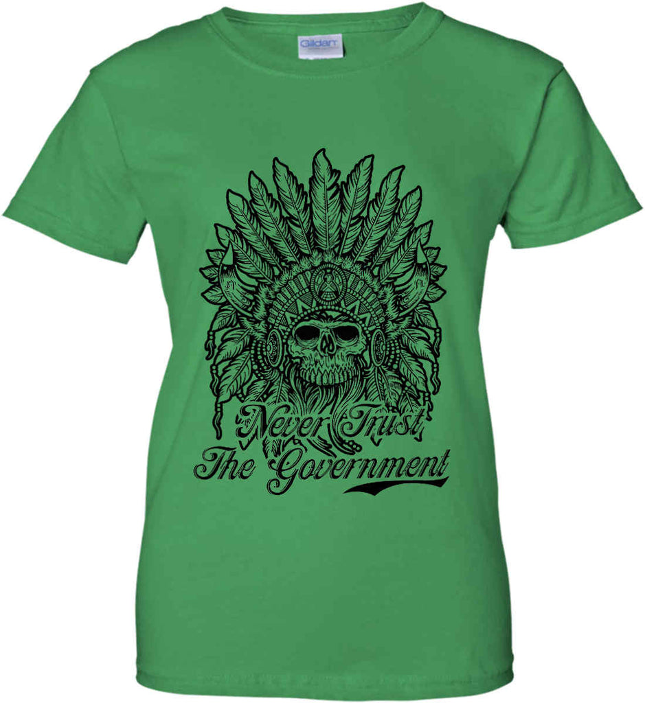 Skeleton Indian. Never Trust the Government. Women's: Gildan Ladies' 100% Cotton T-Shirt.-7