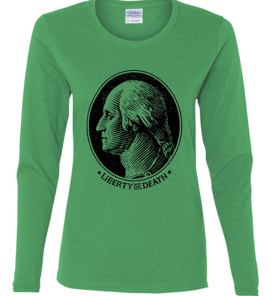 George Washington Liberty or Death. Black Print Women's: Gildan Ladies Cotton Long Sleeve Shirt.-5