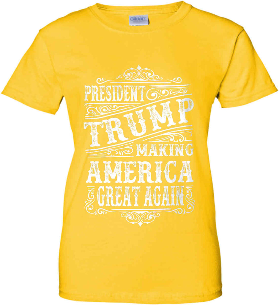 President Trump. Making America Great Again. Women's: Gildan Ladies' 100% Cotton T-Shirt.-3