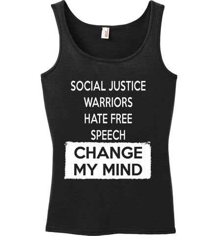 Social Justice Warriors Hate Free Speech - Change My Mind. Women's: Anvil Ladies' 100% Ringspun Cotton Tank Top.