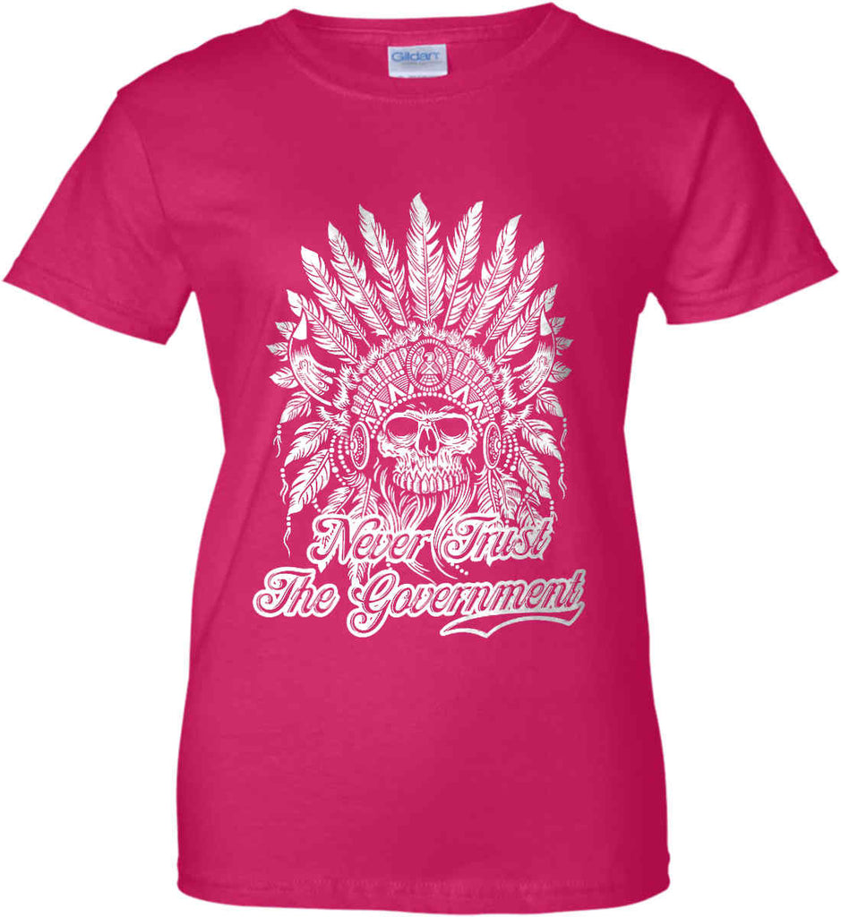 Never Trust the Government. Indian Skull. White Print. Women's: Gildan Ladies' 100% Cotton T-Shirt.-7