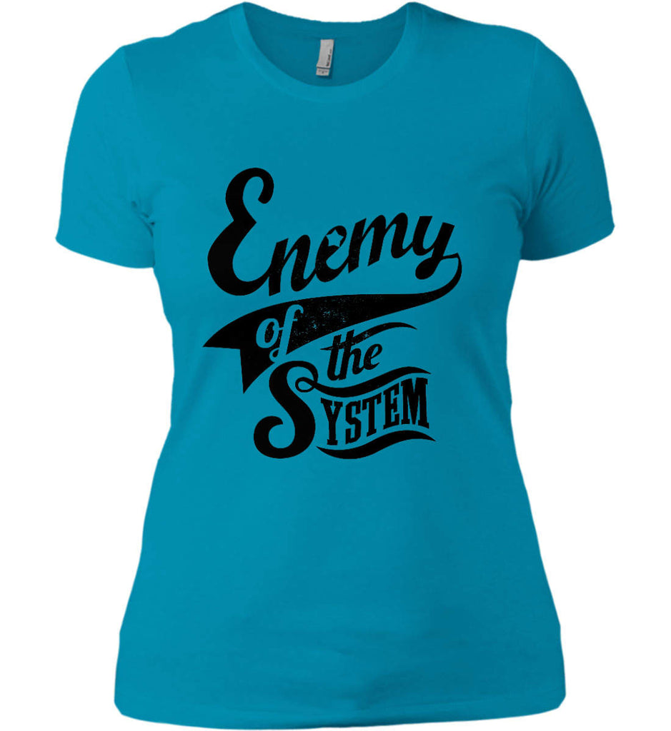 Enemy of The System. Women's: Next Level Ladies' Boyfriend (Girly) T-Shirt.-11