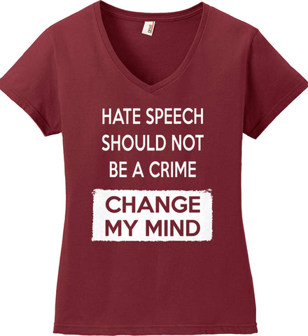 Hate Speech Should Not Be A Crime - Change My Mind. Women's: Anvil Ladies' V-Neck T-Shirt.