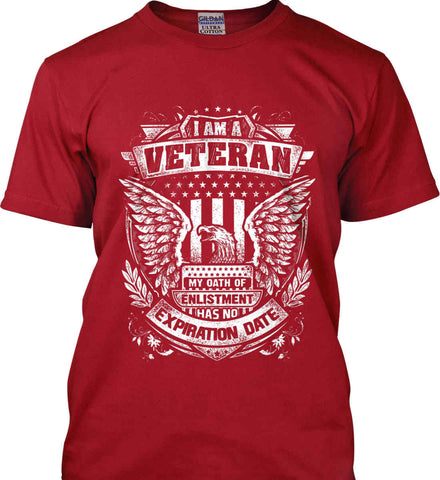 I Am A Veteran. My Oath Of Enlistment Has No Expiration Date. White Print. Gildan Tall Ultra Cotton T-Shirt.