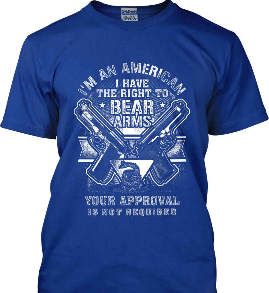 I'm An American. I Have The Right To Bear Arms. White Print. Gildan Ultra Cotton T-Shirt.-8