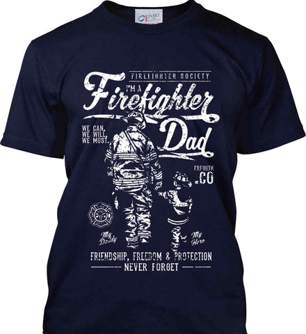Firefighter Dad. Friendship, Freedom & Protection. White Print. Port & Co. Made in the USA T-Shirt.