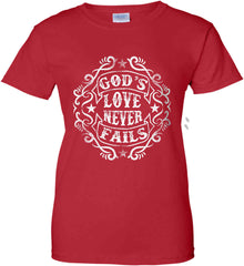 God's Love Never Fails. Women's: Gildan Ladies' 100% Cotton T-Shirt.