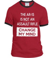 The AR-15 is Not An Assault Rifle - Change My Mind. Port and Company Ringer Tee.