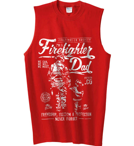 Firefighter Dad. Friendship, Freedom & Protection. White Print. Gildan Men's Ultra Cotton Sleeveless T-Shirt.
