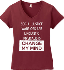 Social Justice Warriors Are Linguistic Imperialists - Change My Mind. Women's: Anvil Ladies' V-Neck T-Shirt.