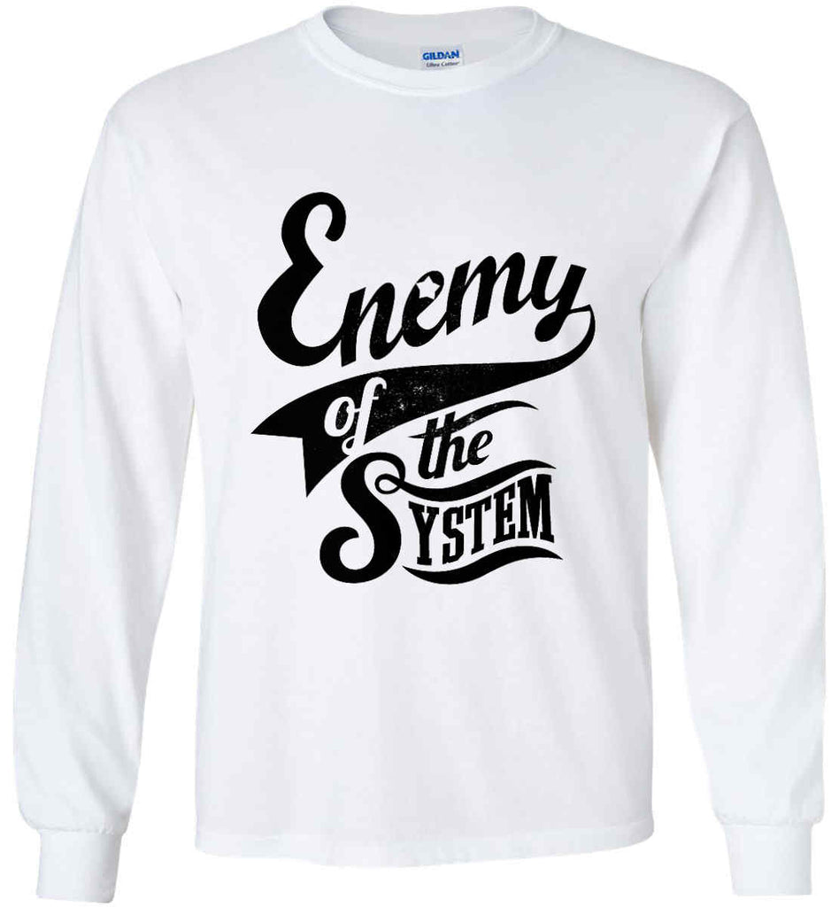 Enemy of The System. Gildan Ultra Cotton Long Sleeve Shirt.-1