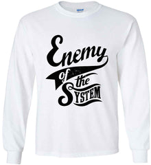 Enemy of The System. Gildan Ultra Cotton Long Sleeve Shirt.