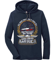 All Gave Some, Some Gave All. God Bless America. Anvil Long Sleeve T-Shirt Hoodie.