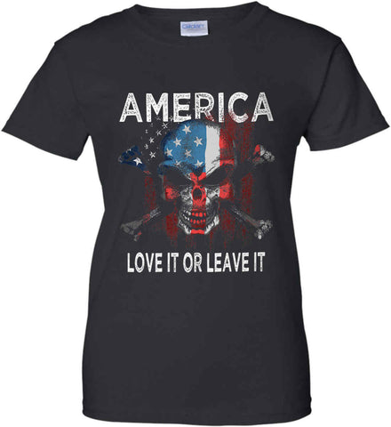 America. Love It or Leave It. Women's: Gildan Ladies' 100% Cotton T-Shirt.