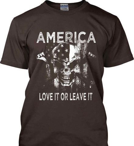 America. Love It or Leave It. White Print. Gildan Ultra Cotton T-Shirt.
