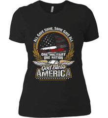 All Gave Some, Some Gave All. God Bless America. Women's: Next Level Ladies' Boyfriend (Girly) T-Shirt.