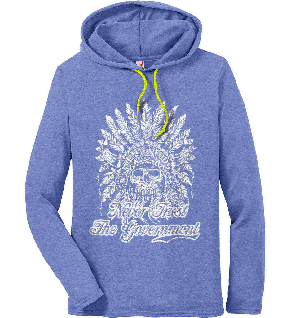 Never Trust the Government. Indian Skull. White Print. Anvil Long Sleeve T-Shirt Hoodie.-2
