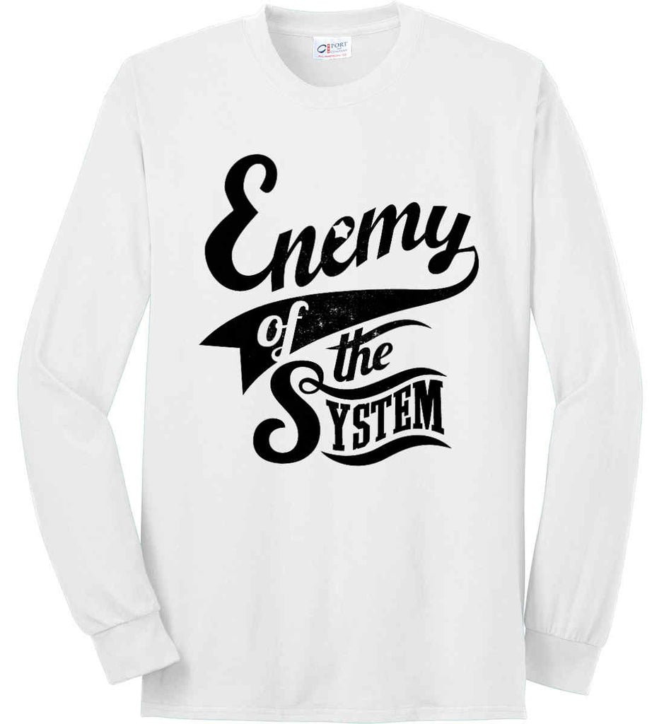 Enemy of The System. Port & Co. Long Sleeve Shirt. Made in the USA..-1