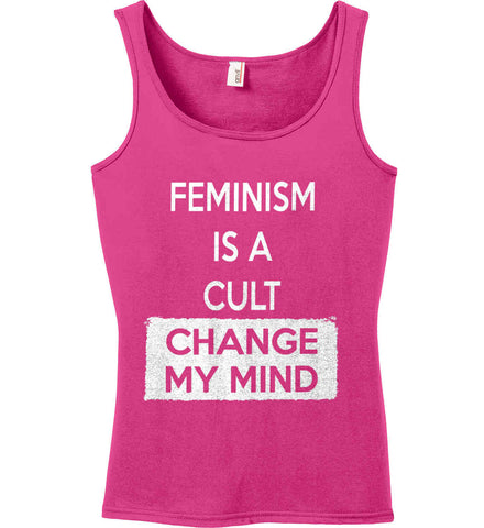 Feminism Is A Cult - Change My Mind. Women's: Anvil Ladies' 100% Ringspun Cotton Tank Top.
