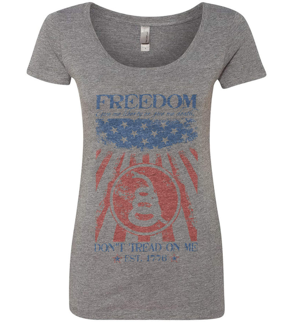 Freedom. Give me liberty or give me death. Women's: Next Level Ladies' Triblend Scoop.-2