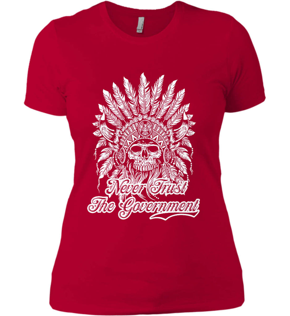 Never Trust the Government. Indian Skull. White Print. Women's: Next Level Ladies' Boyfriend (Girly) T-Shirt.-11