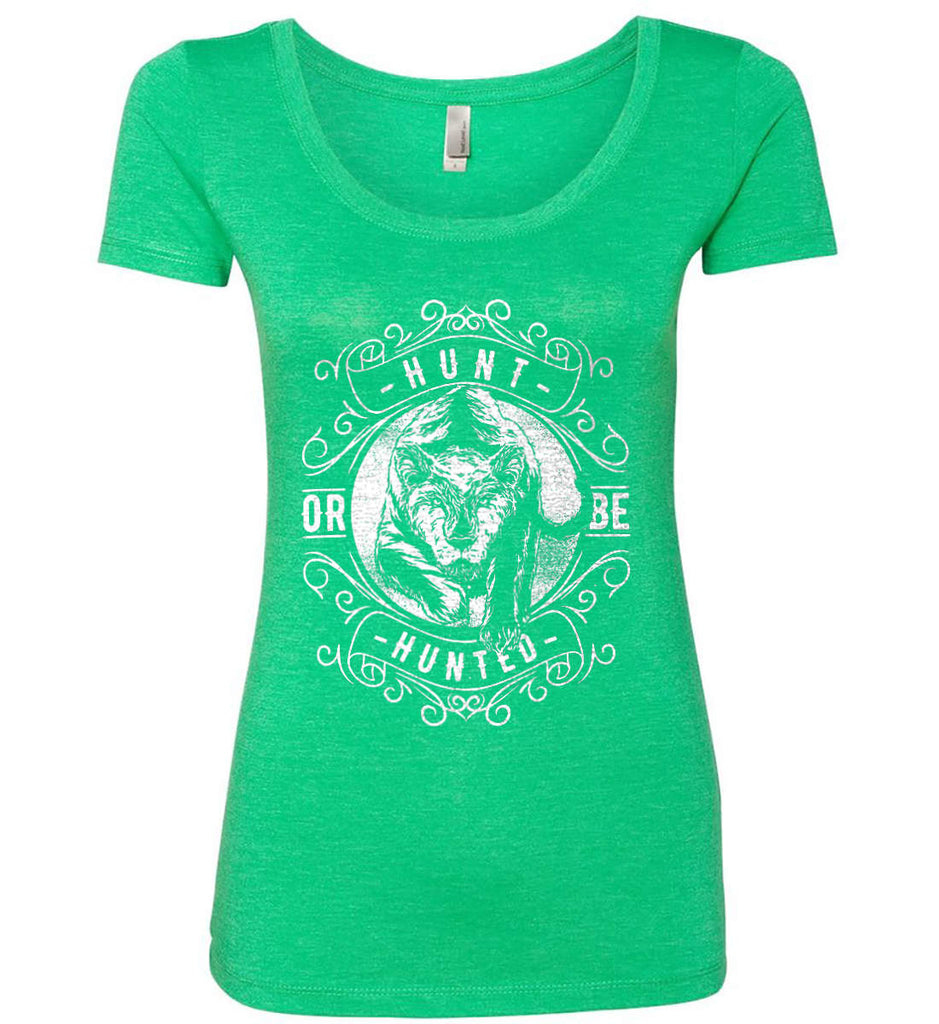 Hunt or be Hunted. Women's: Next Level Ladies' Triblend Scoop.-4
