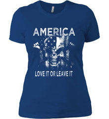 America. Love It or Leave It. White Print. Women's: Next Level Ladies' Boyfriend (Girly) T-Shirt.