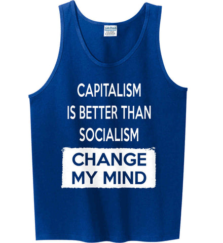 Capitalism Is Better Than Socialism - Change My Mind. Gildan 100% Cotton Tank Top.