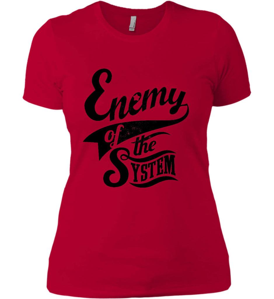 Enemy of The System. Women's: Next Level Ladies' Boyfriend (Girly) T-Shirt.-8