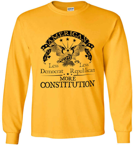 America: Less Democrat - Less Republican. More Constitution. Black Print Gildan Ultra Cotton Long Sleeve Shirt.