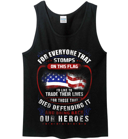 For Everyone That Stops This Flag. Gildan 100% Cotton Tank Top.