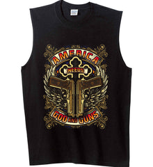 America Needs God and Guns. Gildan Men's Ultra Cotton Sleeveless T-Shirt.