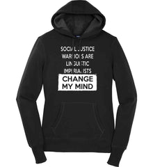 Social Justice Warriors Are Linguistic Imperialists - Change My Mind. Women's: Sport-Tek Ladies Pullover Hooded Sweatshirt.