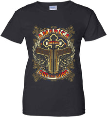 America Needs God and Guns. Women's: Gildan Ladies' 100% Cotton T-Shirt.