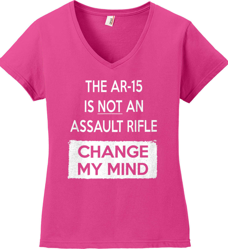 The AR-15 is Not An Assault Rifle - Change My Mind. Women's: Anvil Ladies' V-Neck T-Shirt.-2