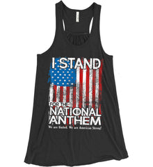 I Stand for the National Anthem. We are United. Women's: Bella + Canvas Flowy Racerback Tank.