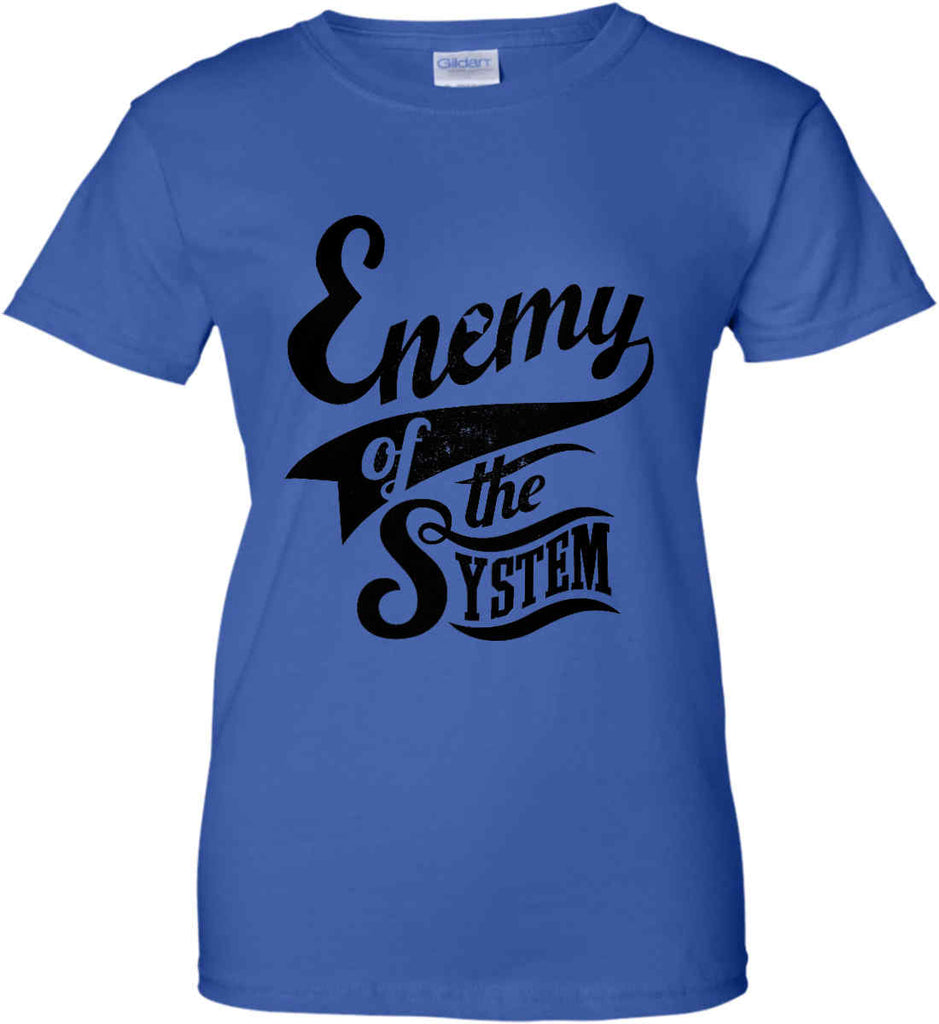 Enemy of The System. Women's: Gildan Ladies' 100% Cotton T-Shirt.-13